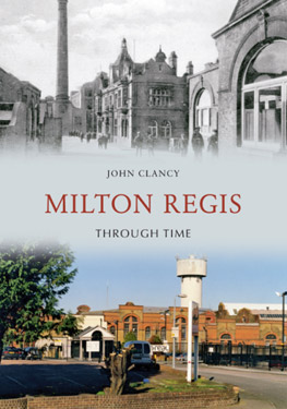 Milton Regis Through Time by John Clancy